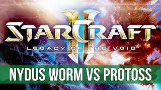 StarCraft 2: Legacy of the Void - NYDUS WORM vs Protoss!