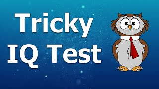 IQ Test | 10 Most Popular Tricky Questions