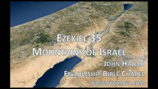 John Haller, Esq.: The Mountains of Israel: Ezekiel 35-36 Denver Prophecy Summit
