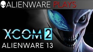 #AlienwarePlays XCOM 2 on the Alienware 13 R2
