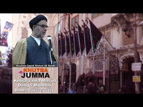 FRIDAY KHUTBA BY MAULANA AHMED ALI ABEDI AT KHOJA MASJID MUMBAI 1440 HIJRI (17th January 2020 )