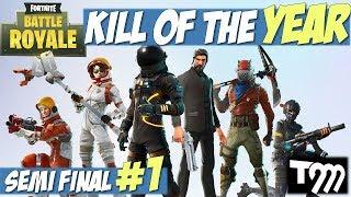 Fortnite Battle Royale - KILL OF THE YEAR 2018 - SEMI FINAL #1