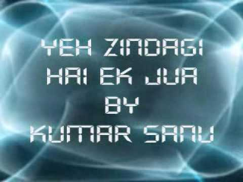 Yeh Zindagi Hai Ek Jua Kumar Sanu video