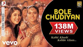 Bole Chudiyan  Lyric - Kabhi Khushi Kabhie Gham | Amitabh | SRK| Hrithik| Kajol | Kareena