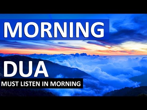 MORNING DUA ᴴᴰ - LISTEN THIS EVERY MORNING!!!