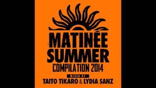 Matinée Summer Compilation 2014 (Lydia Sanz - Continuous Mix)