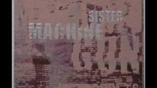 Watch Sister Machine Gun Bitter End video