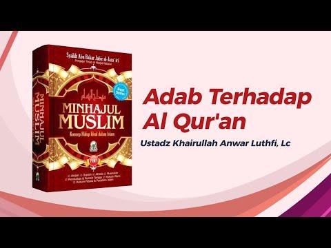 Adab Terhadap Al Qur'an - Ustadz Khairullah, Lc