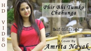 download lagu Phir Bhi Tumko Chahunga  Female Cover By Amrita gratis