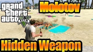 Grand Theft Auto V (GTA 5) Hidden Weapon - Molotov Coctail ( Secret Weapon ) [ Full HD ]
