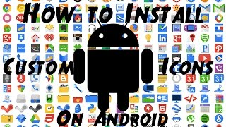 How to Install Custom Icons on Android