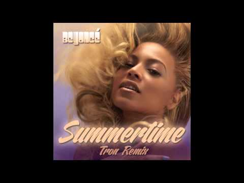 Beyoncé - Summertime (Tron Remix)