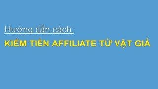 Hướng dẫn cách kiếm tiền online với affiliate vặt giá