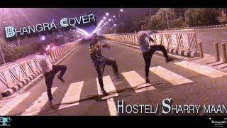 HOSTEL | SHARRY MAAN | BHANGRA COVER | PARMISH VERMA | REVOLUTION DANCE STUDIO| D2E |