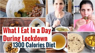 What I Eat in a Day During Lockdown | 1300 Calories Veg Diet Plan | Intermittent Fasting Meal Plan