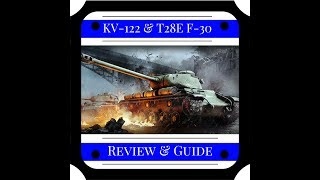 World of Tanks || KV -122 & T28E F-30 Review & Guide