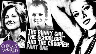 The Bunny Girl, the Schoolgirl and the Croupier (Part One)