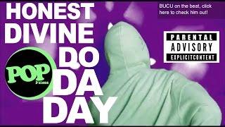 """Honest Divine """"Do Da Day"""" (Official Video) prod. by BUCU"""