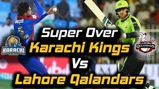 Lahore Qalandars vs Karachi Kings | Super Over | Lahore Qalandars Won | HBL PSL 2018