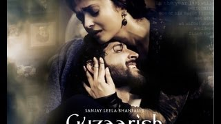 Guzaarish (2010) - Official Trailer