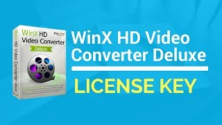 [OFFICIAL] WinX HD Video Converter Deluxe 5.12.0 License Code | Serial Key