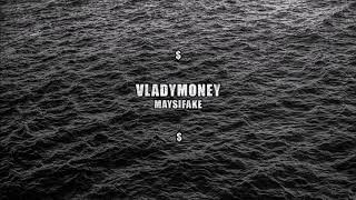 VLADYMONEY - MAYSIFAKE (Official Audio)