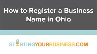 How to Register a Business Name in Ohio - Starting a Business in Ohio