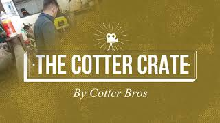 The Cotter Crate