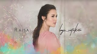 Download Lagu Raisa - Lagu Untukmu (Lyric & Clip) Gratis STAFABAND