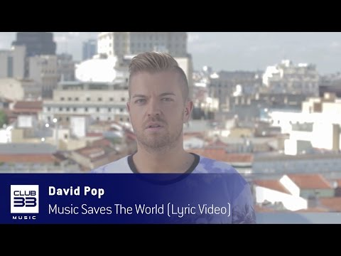 David Pop -  Music Saves The World