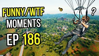 PUBG: Funny & WTF Moments Ep. 186