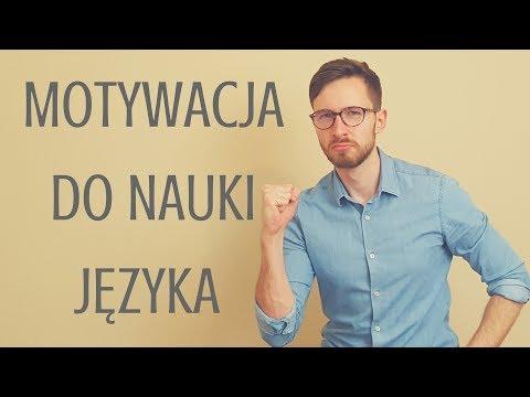 Motywacja Do Nauki Języków Obcych - 5 Kroków Do Zwiększenia Motywacji Do Nauki Języka Obcego