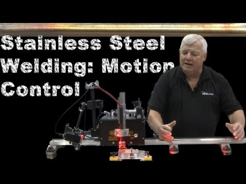 TIG Welding Stainless Steel with Motion Control