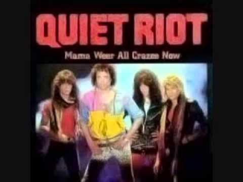 Quiet Riot   Mama Weer All Crazee Now