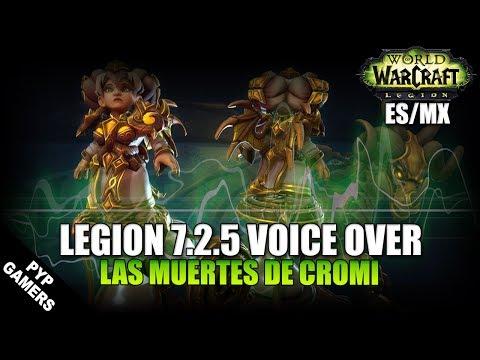 VoiceOver Parche 7.2.5: Cromi ES/MX   World of Warcraft: Legion