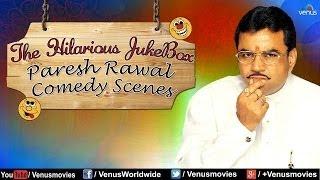 Paresh Rawal - Hilarious Comedy Scenes Jukebox