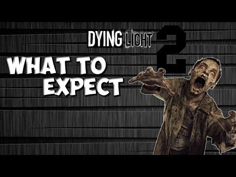 E3 DYING LIGHT 2! BEST GAME COMING