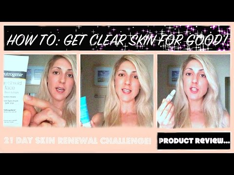 HOW TO: GET CLEAR SKIN FOR GOOD! (PRODUCT REVIEW)