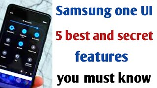 Samsung one UI 5 best and secret features you must know,best features of one UI