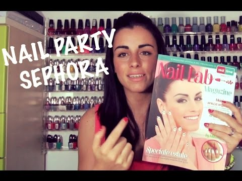 NAIL PARTY by SEPHORA BARI+NAPOLI e NAIL LAB MAGAZINE in REGALO