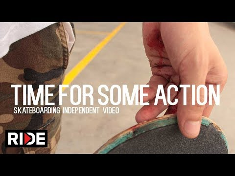 Time For Some Action - Skateboarding Independent Video