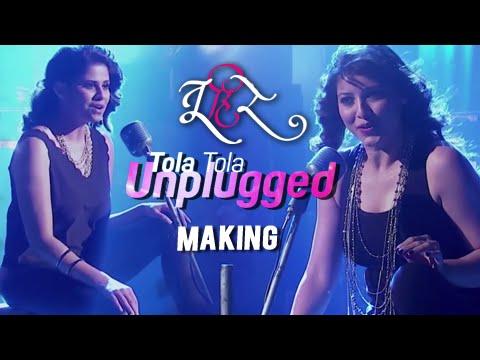 Tola Tola Unplugged   Making   Tu Hi Re   Sai Tamhankar   Tejaswini Pandit   Swapnil Joshi