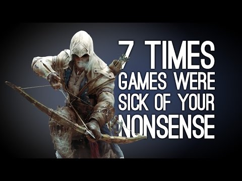 7 Times Games Were Sick of Your Nonsense