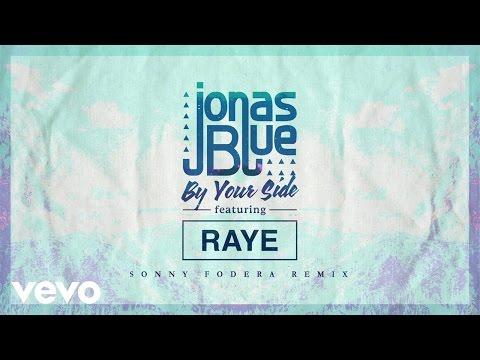 Jonas Blue - By Your Side (Sonny Fodera Remix) ft. RAYE