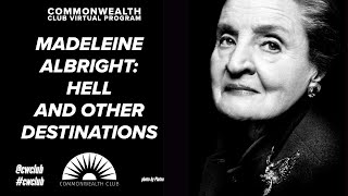 Madeleine Albright: Hell And Other Destinations