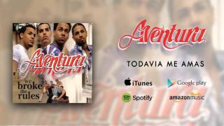 Watch Aventura Todavia Me Amas video
