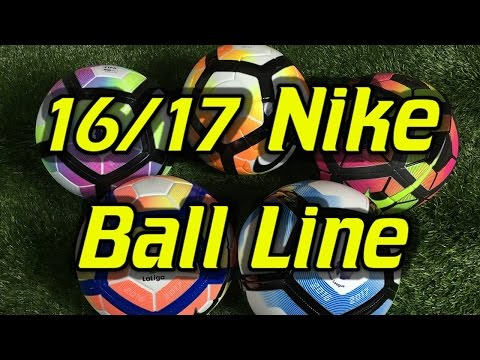 Nike 2016/17 Soccer Ball/Football Line Review