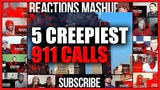 Top 5 CREEPIEST 911 CALLS (18+) Reactions Mashup