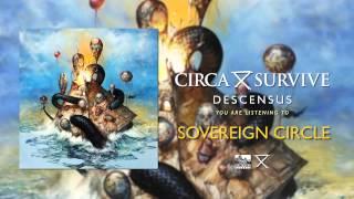 Circa Survive - Sovereign Circle