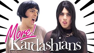 KEEPING UP WITH THE MORE KARDASHIANS